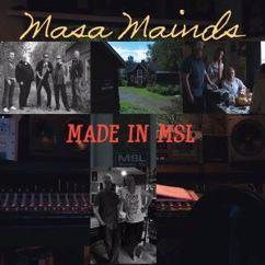 Masa Mainds: Sen siitä saa