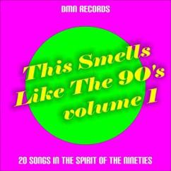 Various Artists: This Smells Like the 90's, Vol. 1: 20 Songs in the Spirit of the Nineties