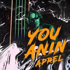 You Anin: Aprel