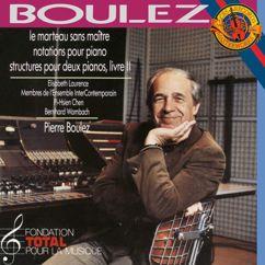 Pierre Boulez: Boulez: Le Marteau sans maître, 12 Notations & Structures Book II