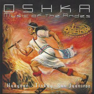 Oshka: Music of the Andes. Huaynos - Tinkuy - San Juanitos