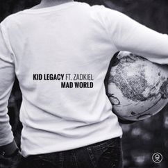 Kid Legacy feat. Zadkiel: Mad World