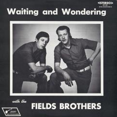 The Fields Brothers: Waiting and Wondering
