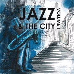 Various Artists: Jazz & the City, Volume One