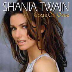 Shania Twain: You've Got A Way