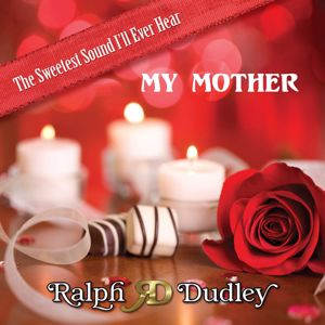 Ralph Dudley: My Mother