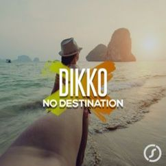 Dikko: No Destination