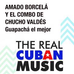Amado Borcelá, El Combo de Chucho Valdés: Guapachá el Mejor (Remasterizado)