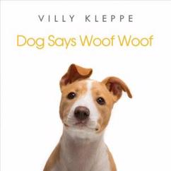 Villy Kleppe: Dog Says Woof Woof