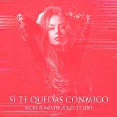 Master Krizz & Kicke feat. Jdee: Si Te Quedas Conmigo