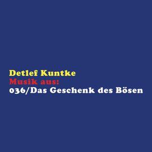 Detlef Kuntke: 036/Das Geschenk Des Bösen: Soundtrack