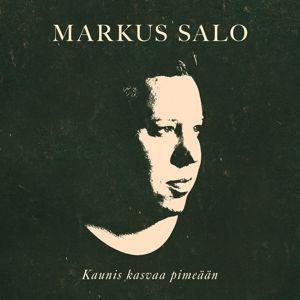 Markus Salo: Kaunis kasvaa pimeään
