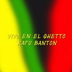 Kafu Banton: Vivo En El Ghetto
