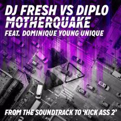 DJ Fresh, Diplo, Dominique Young Unique: Motherquake (DJ Fresh vs. Diplo)