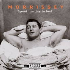 Morrissey: Spent the Day in Bed