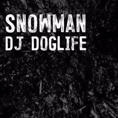 Dj DoGLife: Snowman