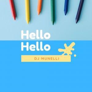 DJ Munelli: Hello Hello