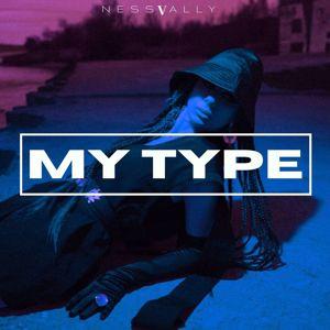 Ness Vally: My Type