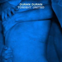 Duran Duran: TONIGHT UNITED