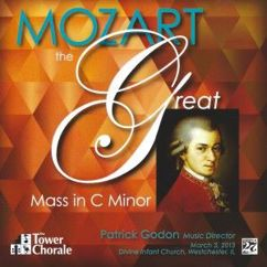 Tower Chorale & Patrick Godon: Mozart: The Great Mass in C Minor