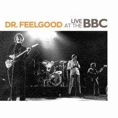 Dr. Feelgood: The More I Give (BBC Live Session)