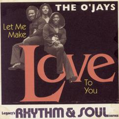 The O'Jays: Let Me Make Love To You
