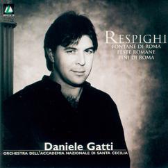 Daniele Gatti: Respighi: Feste Romane . Pini di Roma . Fontane di Roma