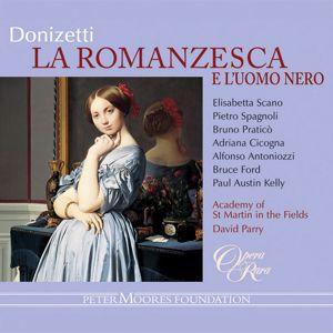 Elisabetta Scano, Bruno Patico, David Parry, Academy of St. Martin in the Fields: Donizetti: La romanzesca e l'uomo nero