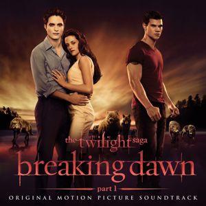 Various Artists: The Twilight Saga: Breaking Dawn - Part 1 (Original Motion Picture Soundtrack)