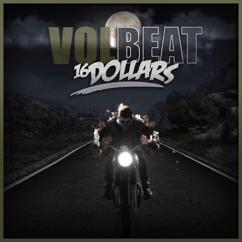 Volbeat: 16 Dollars