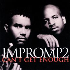 Impromp2: Can't Get Enough