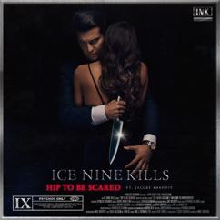 Ice Nine Kills, Jacoby Shaddix: Hip To Be Scared