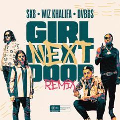 SK8: Girl Next Door (Remix) [feat. Wiz Khalifa, DVBBS]