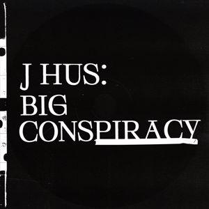 J Hus: Big Conspiracy