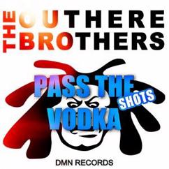 The Outhere Brothers: Pass the Vodka Shots
