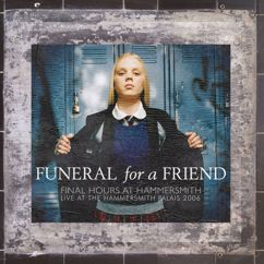 Funeral For A Friend: Final Hours At Hammersmith (Live at the Hammersmith Palais 2006)