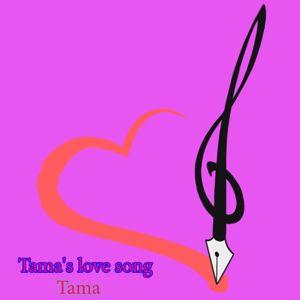 Tama: Tama's Love Song