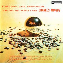 Charles Mingus: A Modern Symposium Of Music And Poetry (Original Recording Remastered 2013)