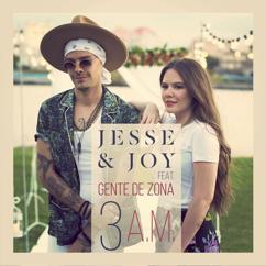 Jesse & Joy, Gente De Zona: 3 A.M.