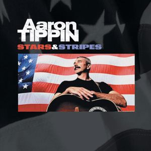 Aaron Tippin: Stars And Stripes
