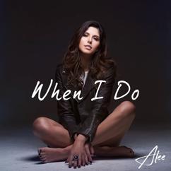 Alee: When I Do