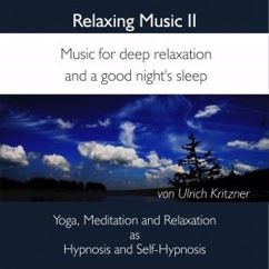 Ulrich Kritzner: Relaxing Music: Music for Deep Relaxation and a Good Night's Sleep, Vol. 2