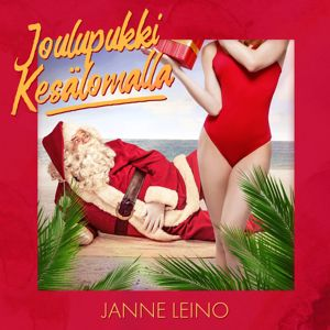 J Leino: Joulupukki kesälomalla - Joulu EP