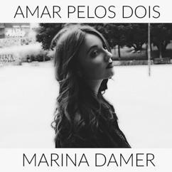 Marina Damer: Amar pelos dois