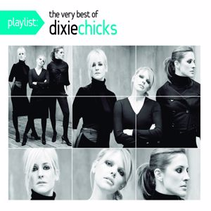 The Chicks: Playlist: The Very Best of The Chicks