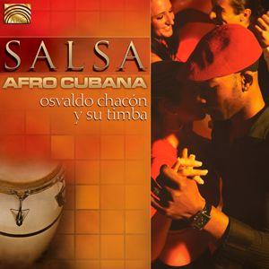 Osvaldo Chacon y su Timba: Salsa Afro Cubana