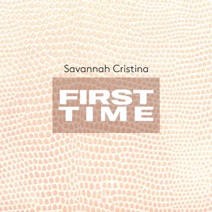 Savannah Cristina: First Time