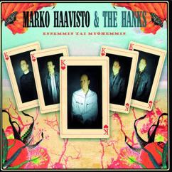 Marko Haavisto & The Hanks: Ennemmin Tai Myöhemmin