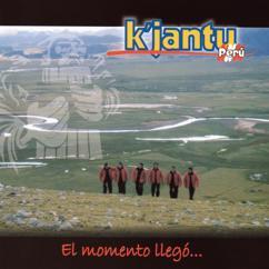 K'jantu Perú: El Momento Llegó