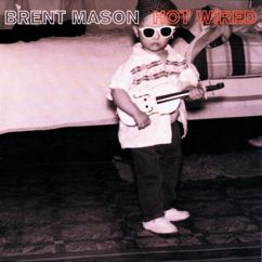 Brent Mason: Hot Wired